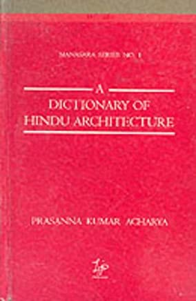 Dictionary of Hindu Architecture: v. 1