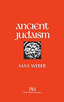 Ancient Judaism by [Max Weber]