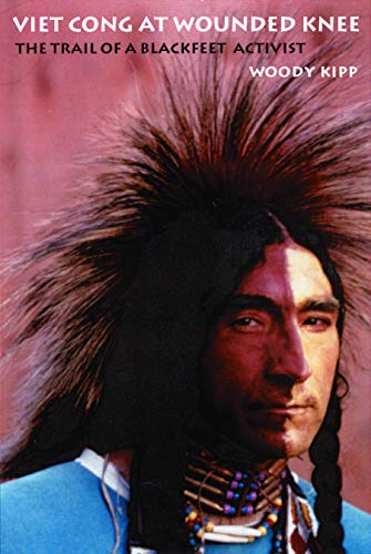 Viet Cong at Wounded Knee: The Trail of a Blackfeet Activist (American Indian Lives)