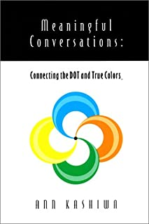 Meaningful Conversations: Connecting the Dot and True Colors (True Success Book)