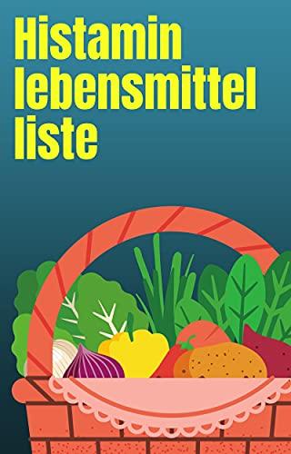Histamin lebensmittel liste: HISTAMIN INTOLERANZ