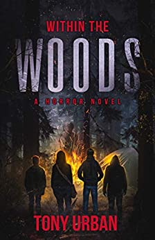 Within the Woods: A Horror Novel by [Tony Urban]