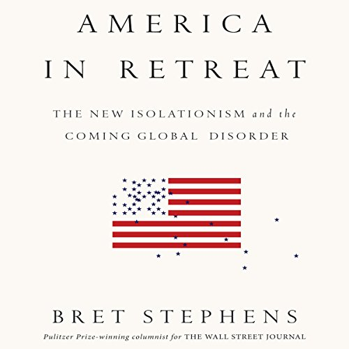 America in Retreat Audiobook By Bret Stephens cover art