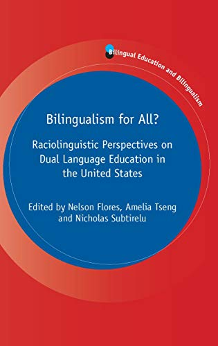 Compare Textbook Prices for Bilingualism for All?: Raciolinguistic Perspectives on Dual Language Education in the United States Volume 125 Bilingual Education & Bilingualism, 125  ISBN 9781800410039 by Flores, Nelson,Tseng, Amelia,Subtirelu, Nicholas