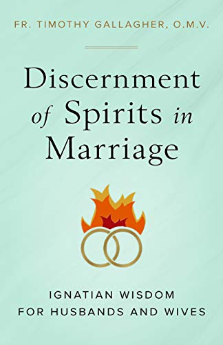Compare Textbook Prices for Discernment of Spirits in Marriage  ISBN 9781644133477 by Fr. Timothy Gallagher