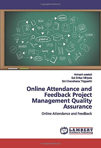 Online Attendance and Feedback Project Management Quality Assurance: Online Attendance and Feedback