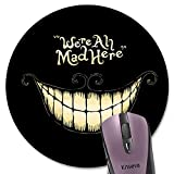Knseva We're All Mad Here Quote Round Mouse Pad
