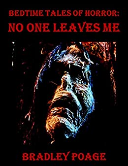 Bedtime Tales of Horror: No One Leaves Me