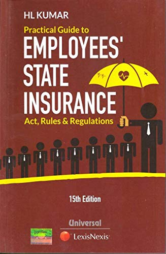Practical Guide to Employees' State Insurance (ESI) - Act, Rules & Regulations