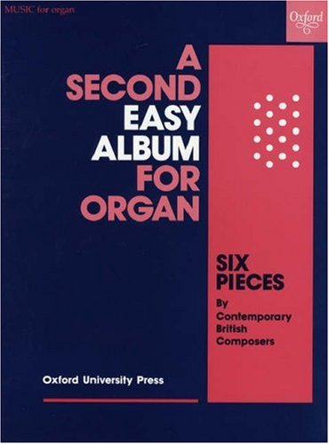 A Second Easy Album: Six pieces by contemporary British composers