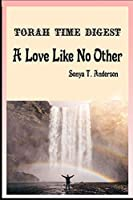 Torah Time Digest: A Love Like No Other