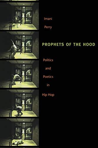 Prophets of the Hood: Politics and Poetics in Hip Hop