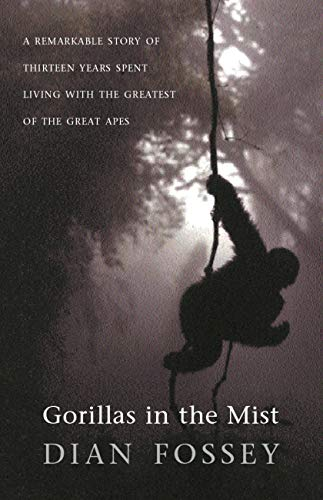 Gorillas in the Mist: A Remarkable Story of Thirteen Years Spent Living with the Greatest of the Great Apes (English Edition)