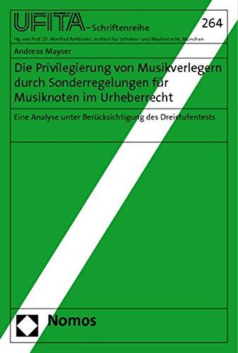 Die Privilegierung von Musikverlegern durch Sonderregelungen für Musiknoten im Urheberrecht: Eine Analyse unter Berücksichtigung des Dreistufentests