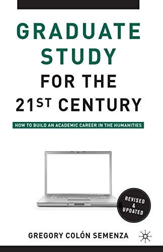 Graduate Study for the Twenty-First Century: How to Build...