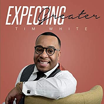 Expecting Greater
