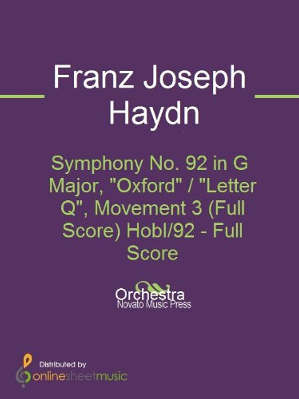 晩ごはんロードブロッキング学者Symphony No. 92 in G Major, Oxford / Letter Q, Movement 3 (Full Score) HobI/92 (English Edition)
