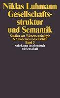 Gesellschaftsstruktur und Semantik 3: Studien zur Wissenssoziologie der modernen Gesellschaft