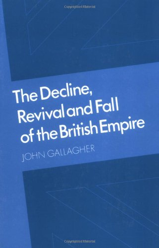 Decline Revival Fall British Empire: The Ford Lectures and Other Essays
