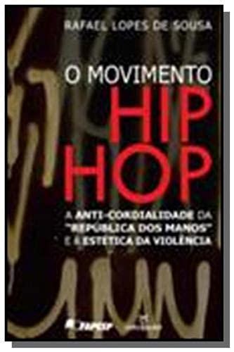 O Movimento Hip Hop. A Anti-Cordialidade da República dos Manos e a Estética da Violência