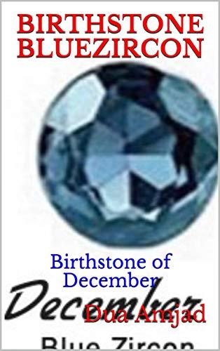 Birthstone Blue Zircon: Birthstone of December (English Edition)