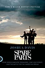 Spare Parts: Four Undocumented Teenagers, One Ugly Robot, and the Battle for the American Dream PDF