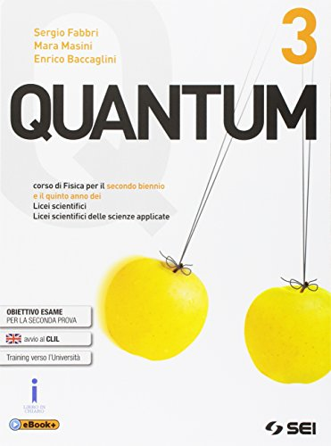 Quantum. Corso di fisica. Mi preparo all esame di Stato. Per le Scuole superiori. Ediz. per la scuola. Con e-book. Con espansione online (Vol. 3)