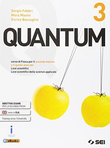 Quantum. Corso di fisica. Mi preparo all'esame di Stato. Per le Scuole superiori. Ediz. per la scuola. Con e-book. Con espansione online (Vol. 3)