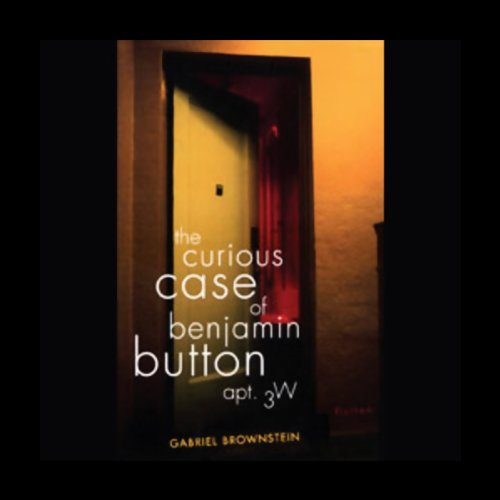 The Curious Case of Benjamin Button, Apt. 3W audiobook cover art