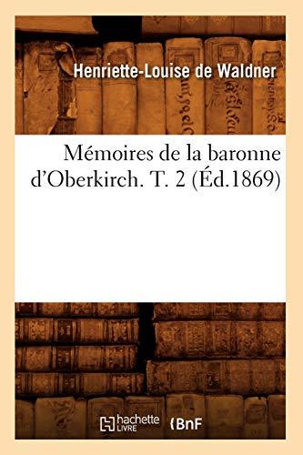 Mémoires de la baronne d'Oberkirch. T. 2 (Éd.1869)