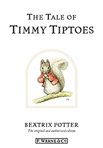 The Tale of Timmy Tiptoes: The original and authorized edition (Beatrix Potter Originals Book 12)