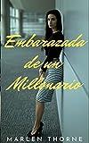 Embarazada de un Millonario: Una historia de amor y odio