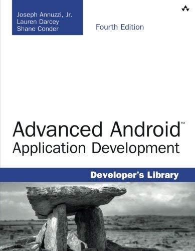 Advanced Android Application Development (4th Edition) (Developer's Library) by Joseph Annuzzi Jr. Lauren Darcey Shane Conder(2014-11-24)
