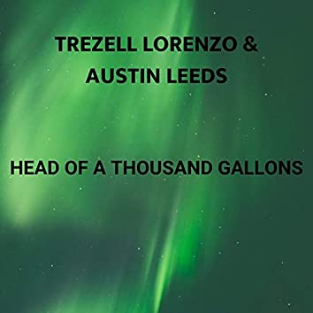 Head Of A Thousand Gallons
