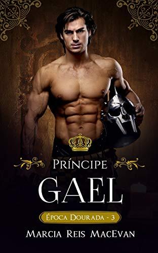 Príncipe Gael (Época Dourada Livro 3)