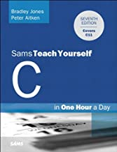 C Programming in One Hour a Day, Sams Teach Yourself: Sams Teac Your C One Hour D_7