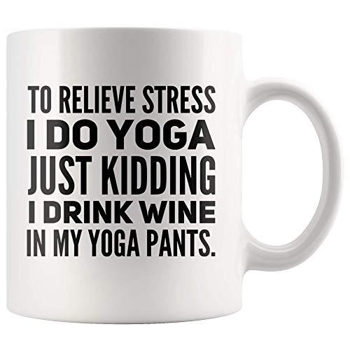 Taza té cerámica uso prolongado Para aliviar el estrés hago yoga Solo bromeo Bebo vino en mis pantalones de yoga Amante del yoga Inauguración de una casa Taza bebida café Regalo