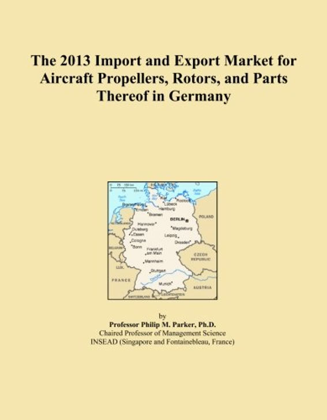 逆新年薬剤師The 2013 Import and Export Market for Aircraft Propellers, Rotors, and Parts Thereof in Germany