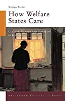 How Welfare States Care: Culture, Gender and Parenting in Europe (Changing Welfare States) by Monique Kremer(2007-08-15)