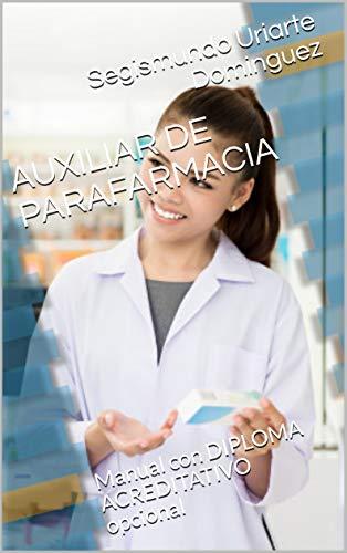 AUXILIAR DE PARAFARMACIA: Manual con DIPLOMA ACREDITATIVO opcional