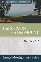 The Sermon on the Mount: Matthew 5-7 (Expositional Commentary)