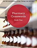 Pharmacy Crosswords: Over 500 study questions designed just for pharmacy students! (Volume 1)