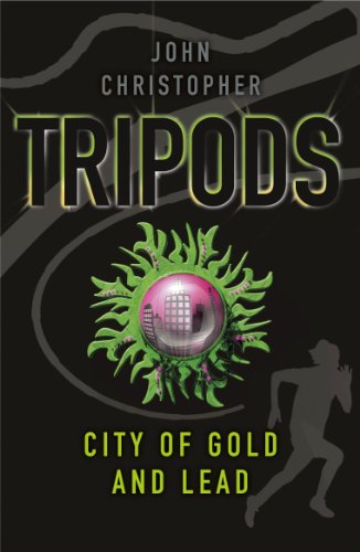 Tripods: The City of Gold and Lead: Book 2 (English Edition)