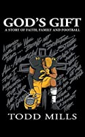 God's Gift: A Story of Faith, Family, and Football