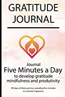 Gratitude journal: Journal Five minutes a day to develop gratitude, mindfulness and productivity By Simple Live 7166