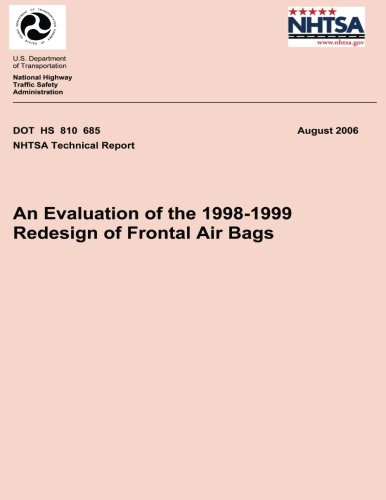 An Evaluation of the 1998-1999 Redesign of Frontal Air Bags: NHTSA Technical Report DOT HS 810 685