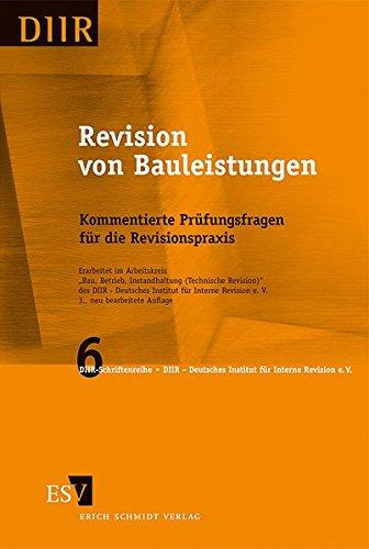 Revision von Bauleistungen: Kommentierte Prüfungsfragen für die Revisionspraxis (DIIR-Schriftenreihe, Band 6)
