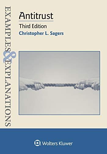 Compare Textbook Prices for Examples and Explanations for Antitrust Examples & Explanations 3 Edition ISBN 9781543807622 by Christopher L. Sagers