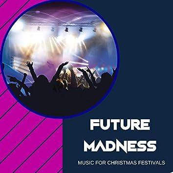 Future Madness - Music For Christmas Festivals