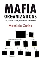 Mafia Organizations: The Visible Hand of Criminal Enterprise
